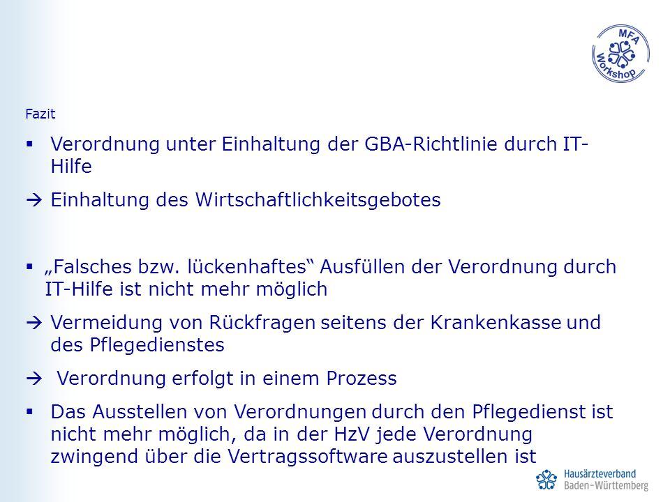"""Fazit  Verordnung unter Einhaltung der GBA-Richtlinie durch IT- Hilfe  Einhaltung des Wirtschaftlichkeitsgebotes  """"Falsches bzw."""