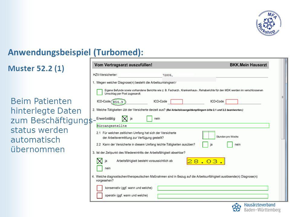 Anwendungsbeispiel (Turbomed): Muster 52.2 (1) Beim Patienten hinterlegte Daten zum Beschäftigungs- status werden automatisch übernommen