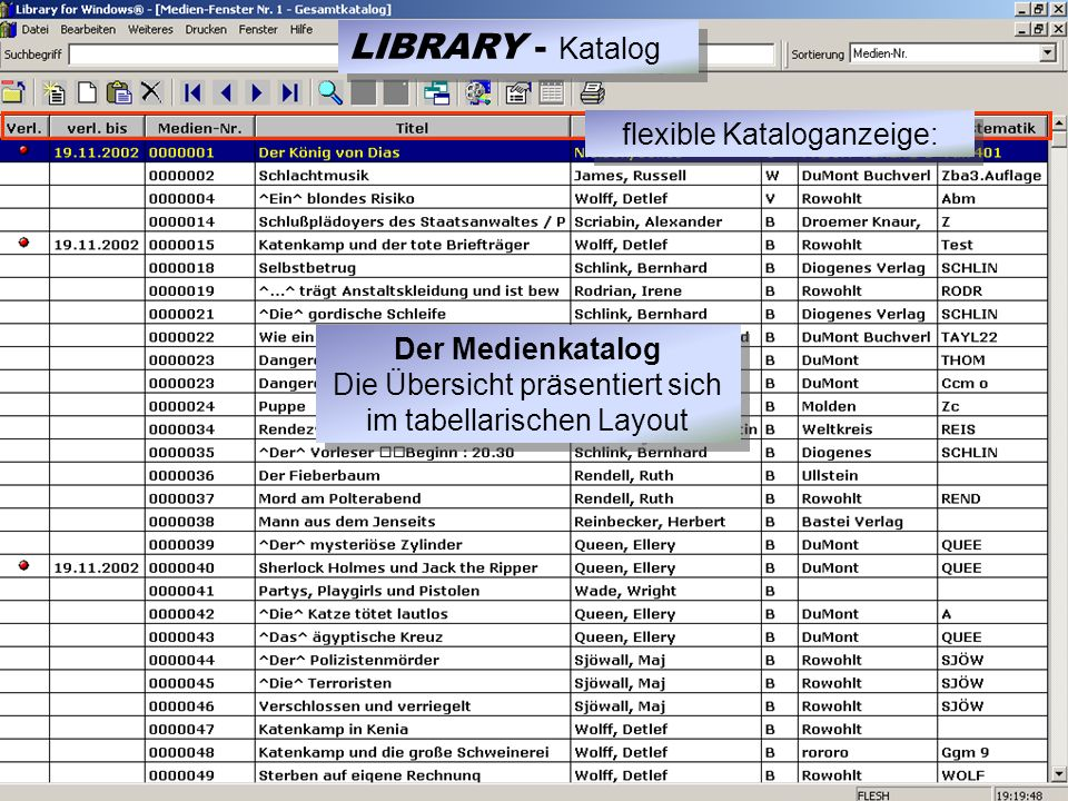 Der Medienkatalog Die Übersicht präsentiert sich im tabellarischen Layout flexible Kataloganzeige: LIBRARY - Katalog