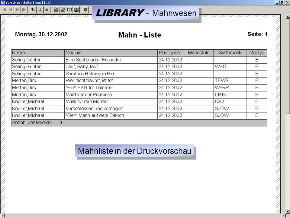 Montag, 30.12.2002 Mahnliste in der Druckvorschau LIBRARY - Mahnwesen