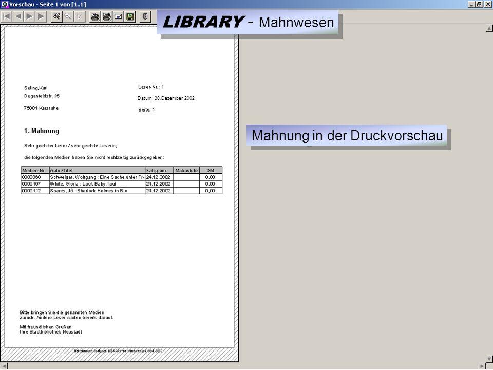 Datum: 30.Dezember 2002 Mahnung in der Druckvorschau LIBRARY - Mahnwesen