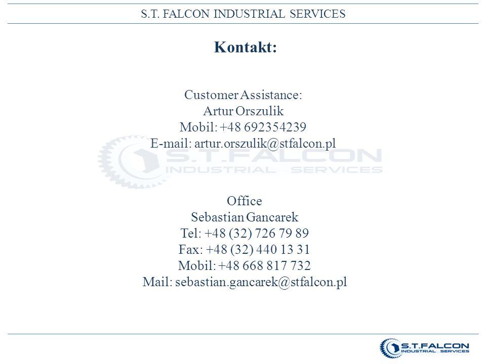 S.T. FALCON INDUSTRIAL SERVICES Kontakt: Office Sebastian Gancarek Tel: +48 (32) 726 79 89 Fax: +48 (32) 440 13 31 Mobil: +48 668 817 732 Mail: sebast