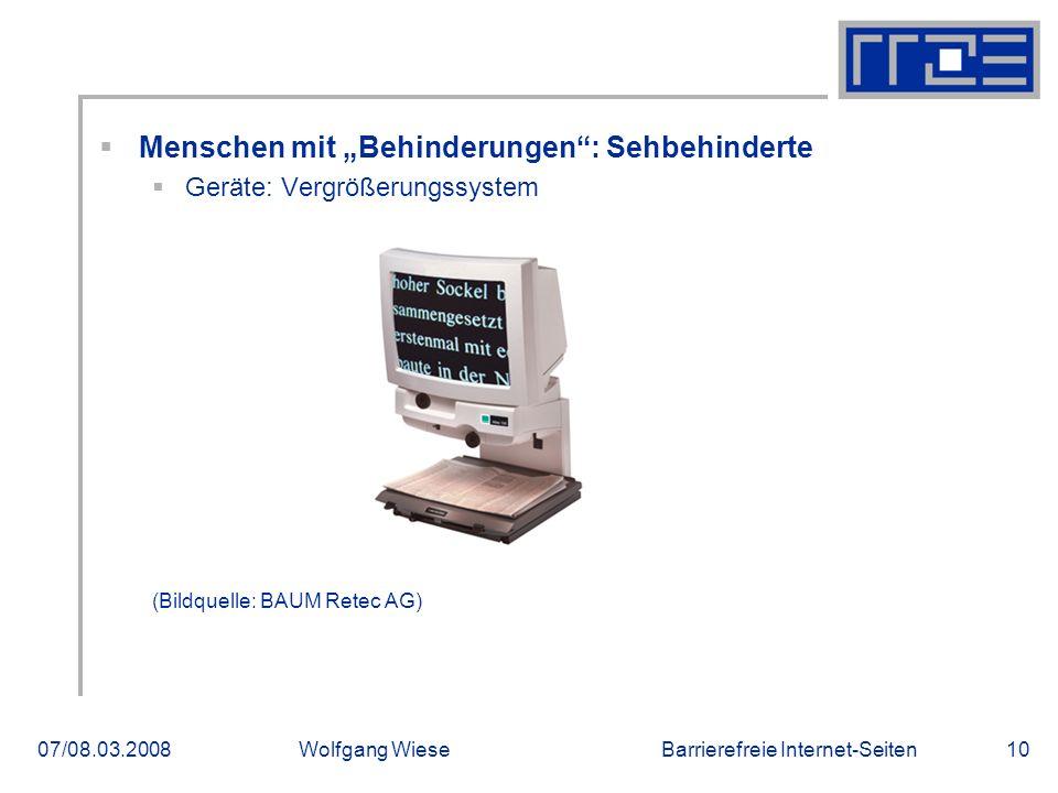 """Barrierefreie Internet-Seiten07/08.03.2008Wolfgang Wiese10  Menschen mit """"Behinderungen"""": Sehbehinderte  Geräte: Vergrößerungssystem (Bildquelle: BA"""
