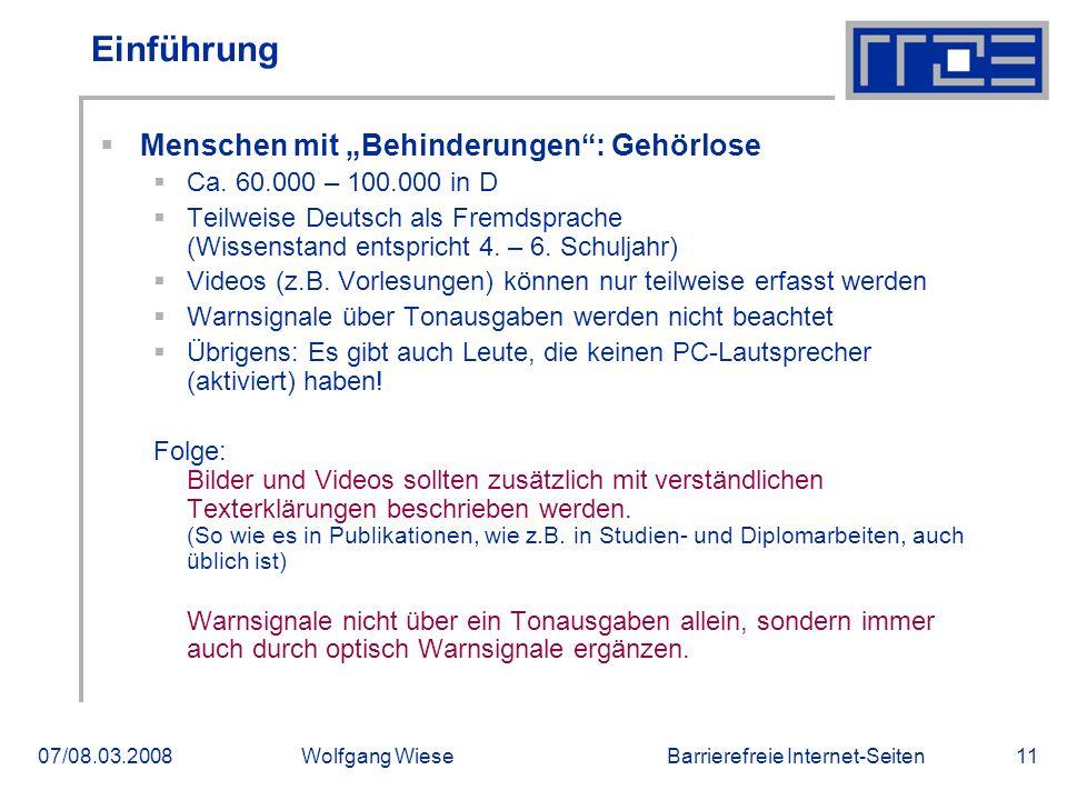 """Barrierefreie Internet-Seiten07/08.03.2008Wolfgang Wiese11 Einführung  Menschen mit """"Behinderungen"""": Gehörlose  Ca. 60.000 – 100.000 in D  Teilweis"""