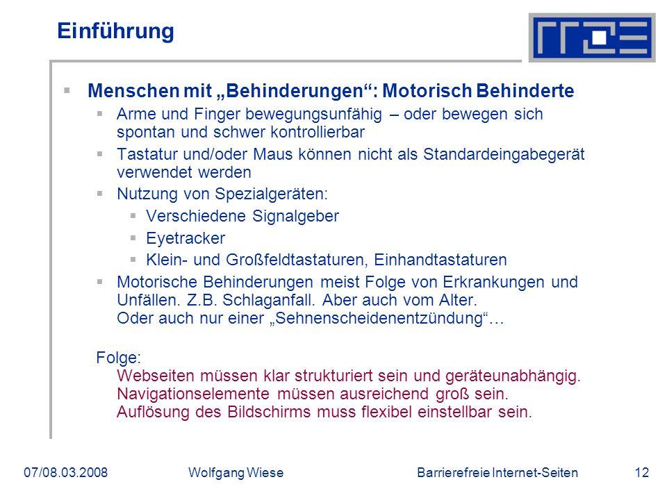"""Barrierefreie Internet-Seiten07/08.03.2008Wolfgang Wiese12 Einführung  Menschen mit """"Behinderungen"""": Motorisch Behinderte  Arme und Finger bewegungs"""