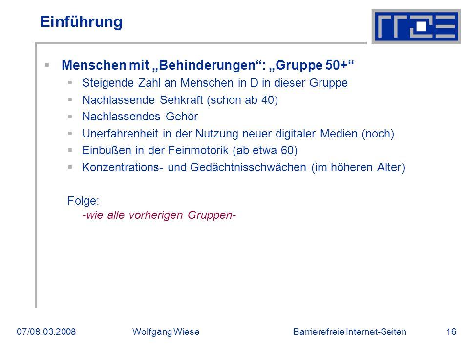 """Barrierefreie Internet-Seiten07/08.03.2008Wolfgang Wiese16 Einführung  Menschen mit """"Behinderungen"""": """"Gruppe 50+""""  Steigende Zahl an Menschen in D i"""