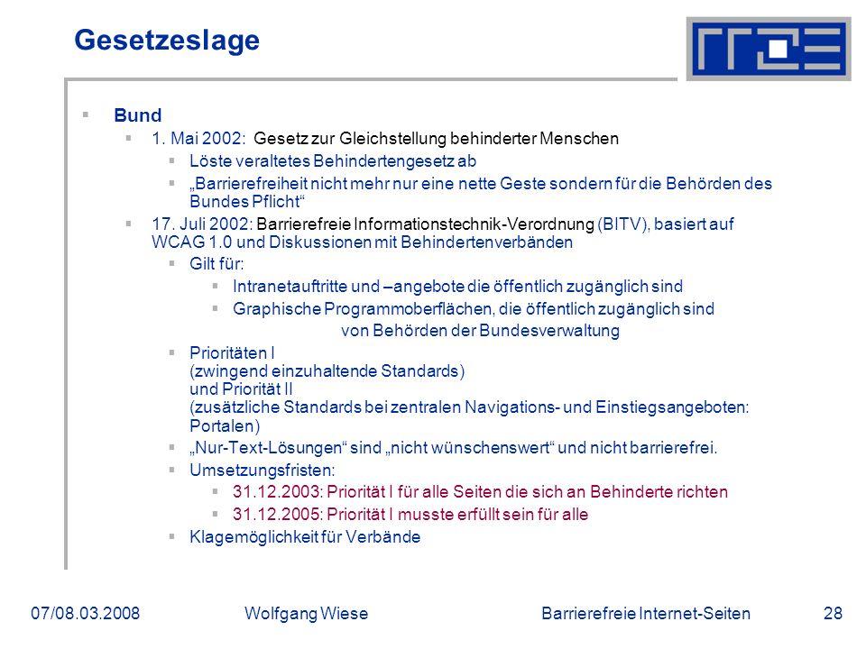 Barrierefreie Internet-Seiten07/08.03.2008Wolfgang Wiese28 Gesetzeslage  Bund  1.