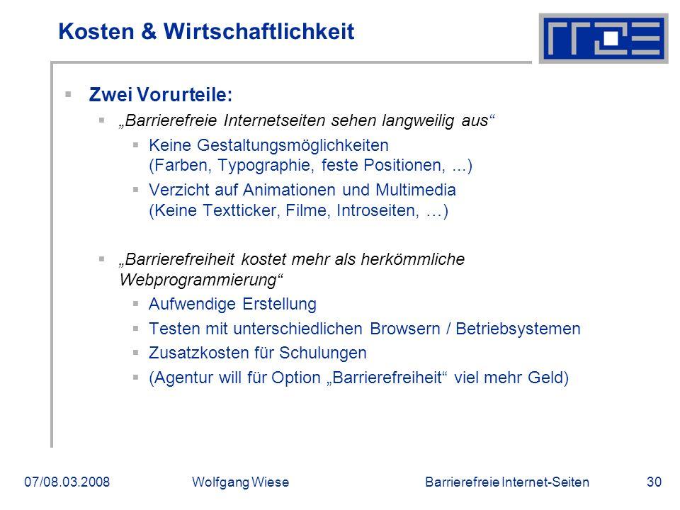 """Barrierefreie Internet-Seiten07/08.03.2008Wolfgang Wiese30 Kosten & Wirtschaftlichkeit  Zwei Vorurteile:  """"Barrierefreie Internetseiten sehen langwe"""