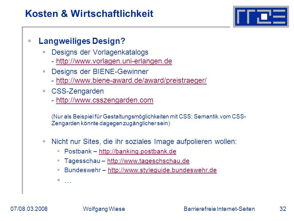 Barrierefreie Internet-Seiten07/08.03.2008Wolfgang Wiese32 Kosten & Wirtschaftlichkeit  Langweiliges Design?  Designs der Vorlagenkatalogs - http://
