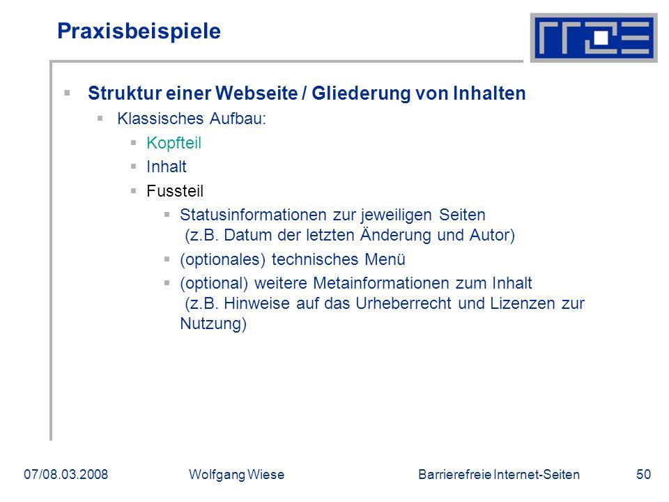 Barrierefreie Internet-Seiten07/08.03.2008Wolfgang Wiese50 Praxisbeispiele  Struktur einer Webseite / Gliederung von Inhalten  Klassisches Aufbau: 