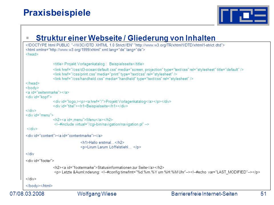 Barrierefreie Internet-Seiten07/08.03.2008Wolfgang Wiese51 Praxisbeispiele  Struktur einer Webseite / Gliederung von Inhalten Projekt Vorlagenkatalog