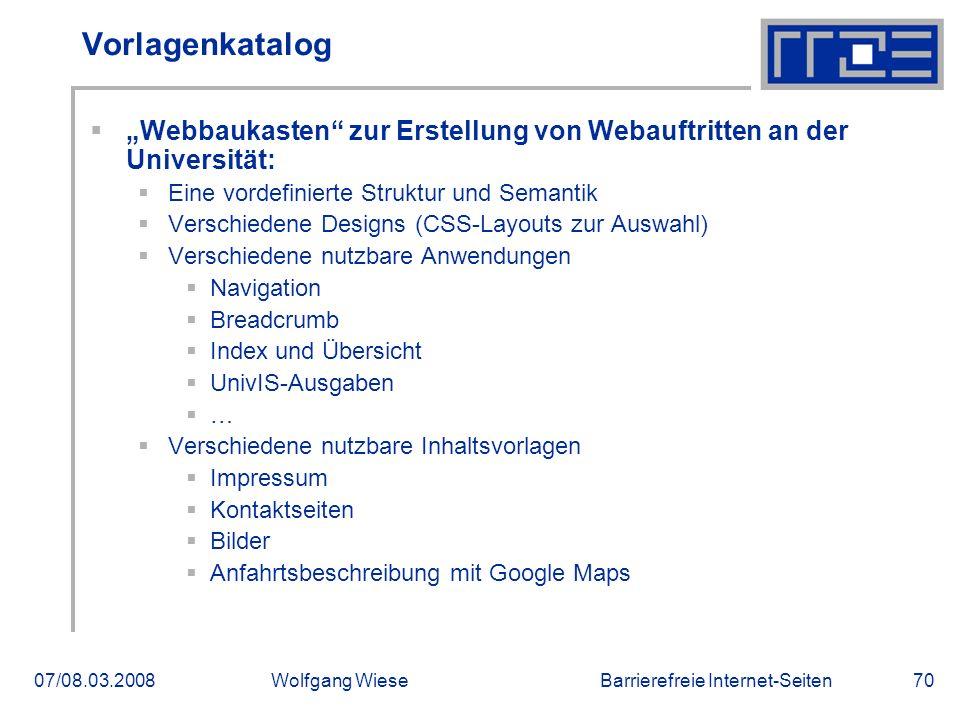 """Barrierefreie Internet-Seiten07/08.03.2008Wolfgang Wiese70 Vorlagenkatalog  """"Webbaukasten"""" zur Erstellung von Webauftritten an der Universität:  Ein"""