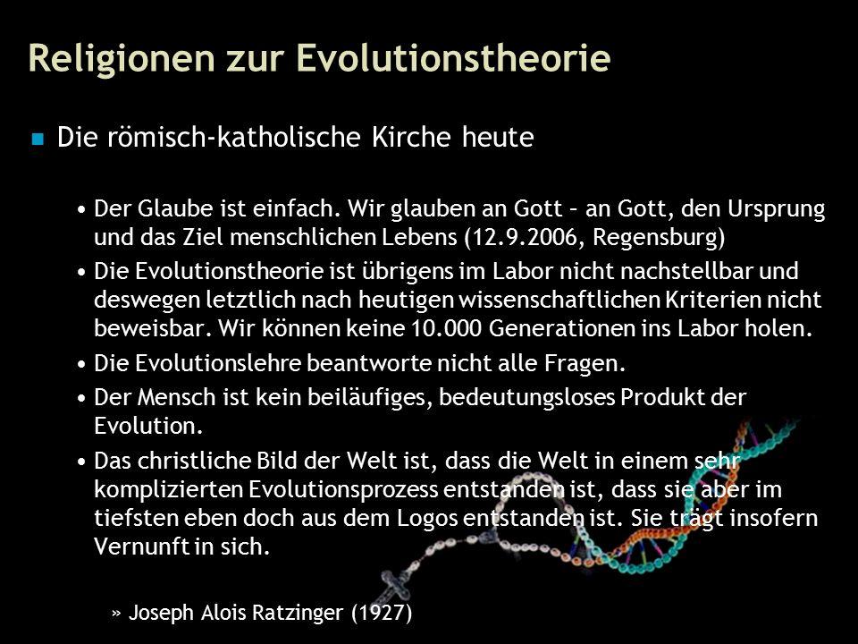 63 Religionen zur Evolutionstheorie Die römisch-katholische Kirche heute Der Glaube ist einfach.