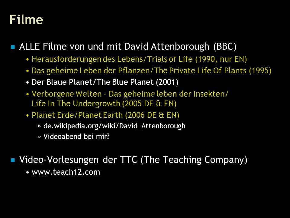 95 Filme ALLE Filme von und mit David Attenborough (BBC) Herausforderungen des Lebens/Trials of Life (1990, nur EN) Das geheime Leben der Pflanzen/The Private Life Of Plants (1995) Der Blaue Planet/The Blue Planet (2001) Verborgene Welten - Das geheime leben der Insekten/ Life In The Undergrowth (2005 DE & EN) Planet Erde/Planet Earth (2006 DE & EN) »de.wikipedia.org/wiki/David_Attenborough »Videoabend bei mir.