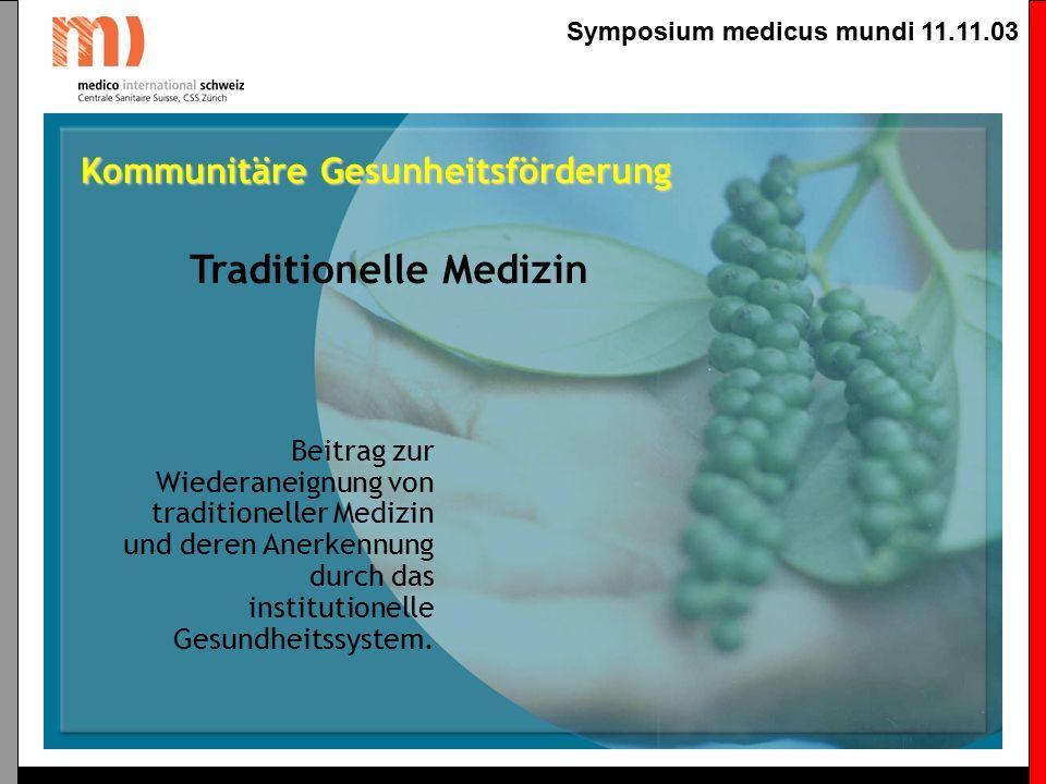 Symposium medicus mundi 11.11.03 Kommunitäre Gesundheitsförderung Gemeinde Organisation Entwicklung von kollektiven Initiativen zur Mobilisierung von Kapazitäten, aktuellen Ressourcen und Potenzialen in Bezug auf die Gesundheitsförderung und die Gemeindeentwicklung