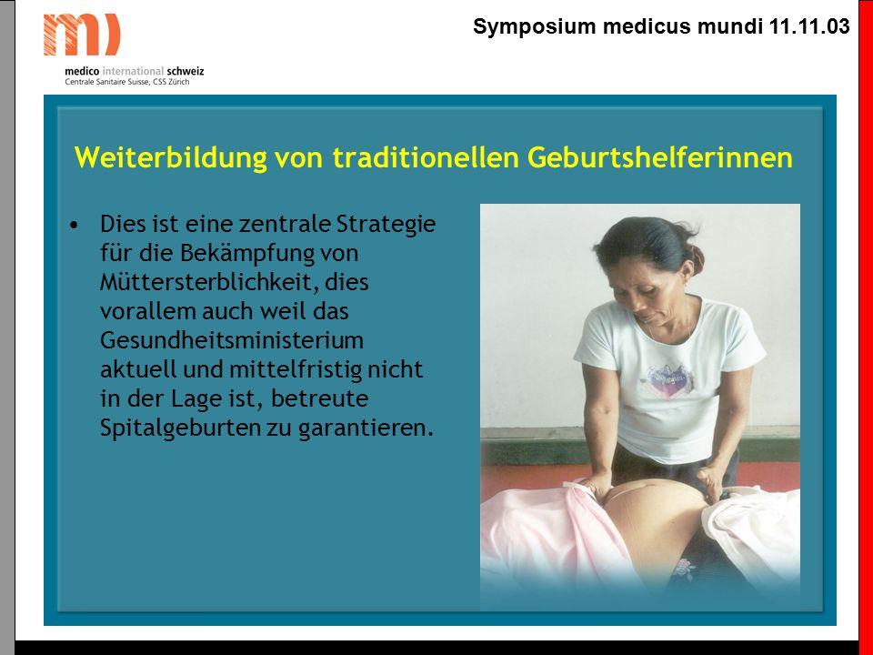 Symposium medicus mundi 11.11.03 Traditionelle Medizin Kommunitäre Gesunheitsförderung Beitrag zur Wiederaneignung von traditioneller Medizin und deren Anerkennung durch das institutionelle Gesundheitssystem.