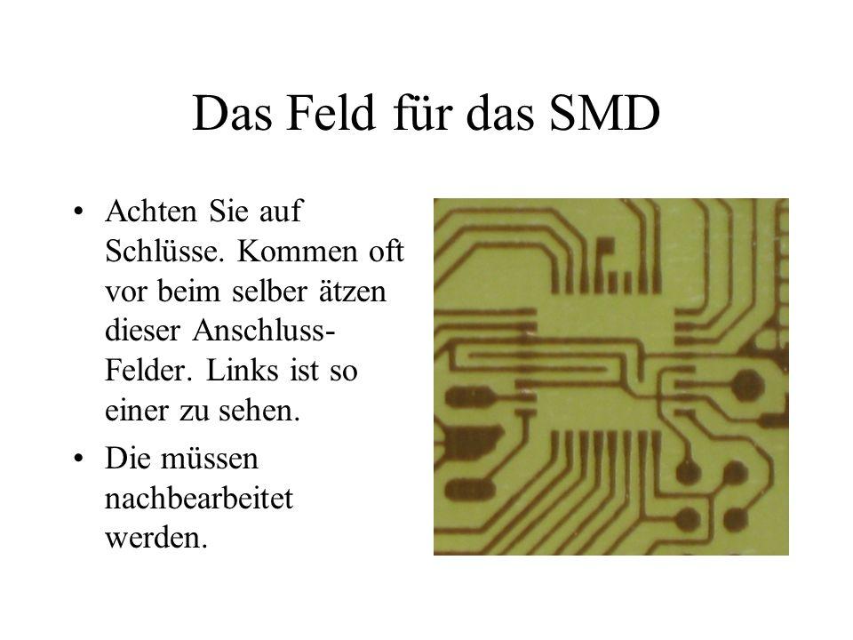 Das Feld für das SMD Achten Sie auf Schlüsse.