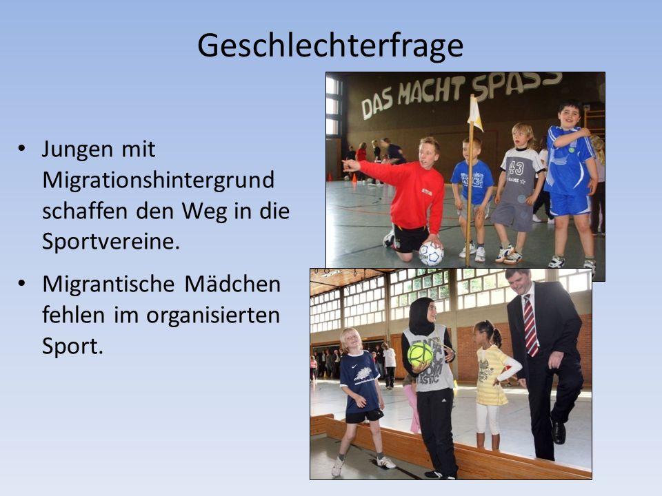 Geschlechterfrage Jungen mit Migrationshintergrund schaffen den Weg in die Sportvereine.