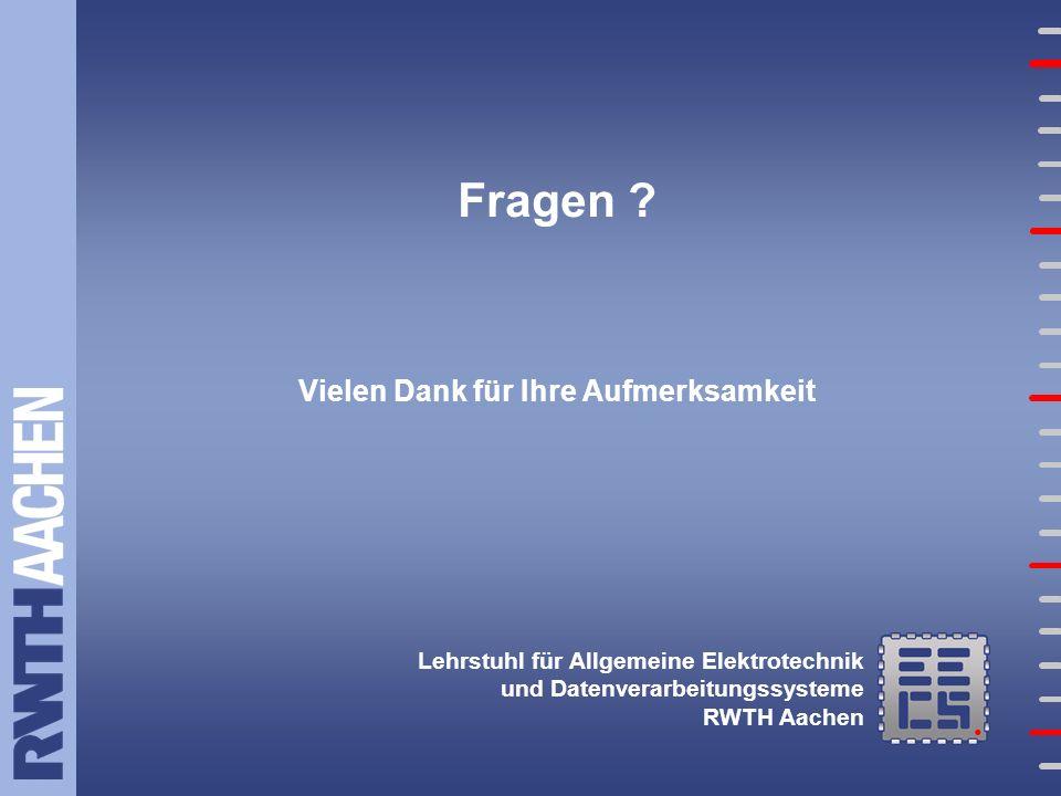 Lehrstuhl für Allgemeine Elektrotechnik und Datenverarbeitungssysteme RWTH Aachen Fragen .