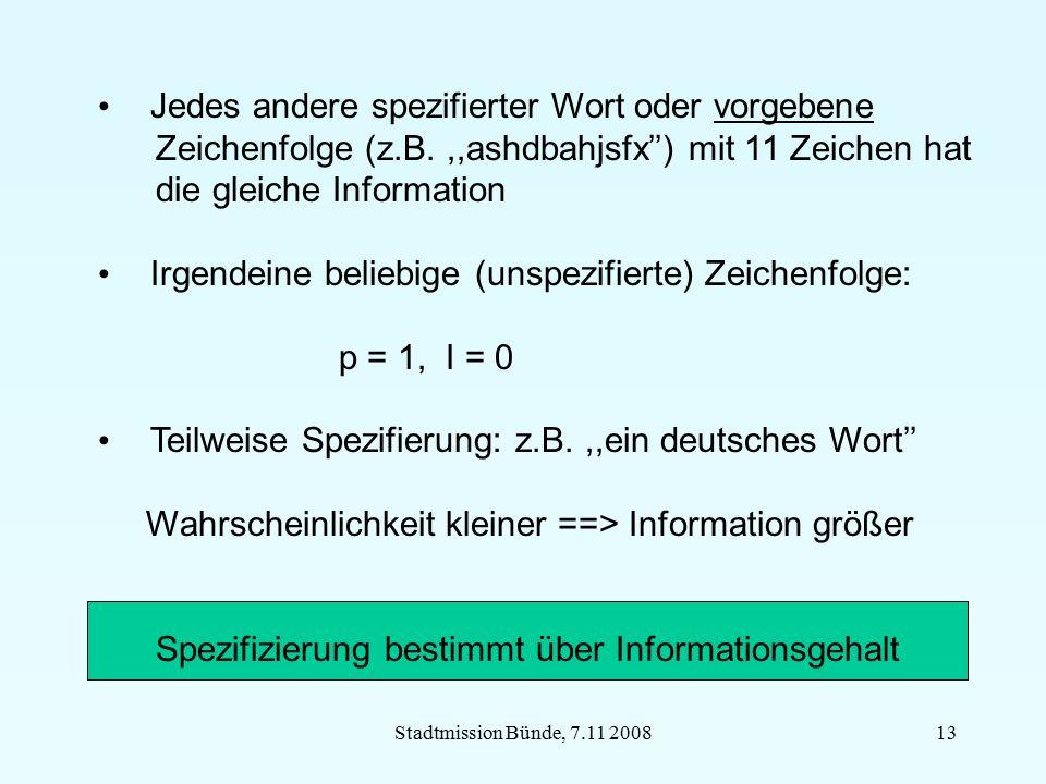 Stadtmission Bünde, 7.11 200813 Jedes andere spezifierter Wort oder vorgebene Zeichenfolge (z.B.,,ashdbahjsfx'') mit 11 Zeichen hat die gleiche Inform