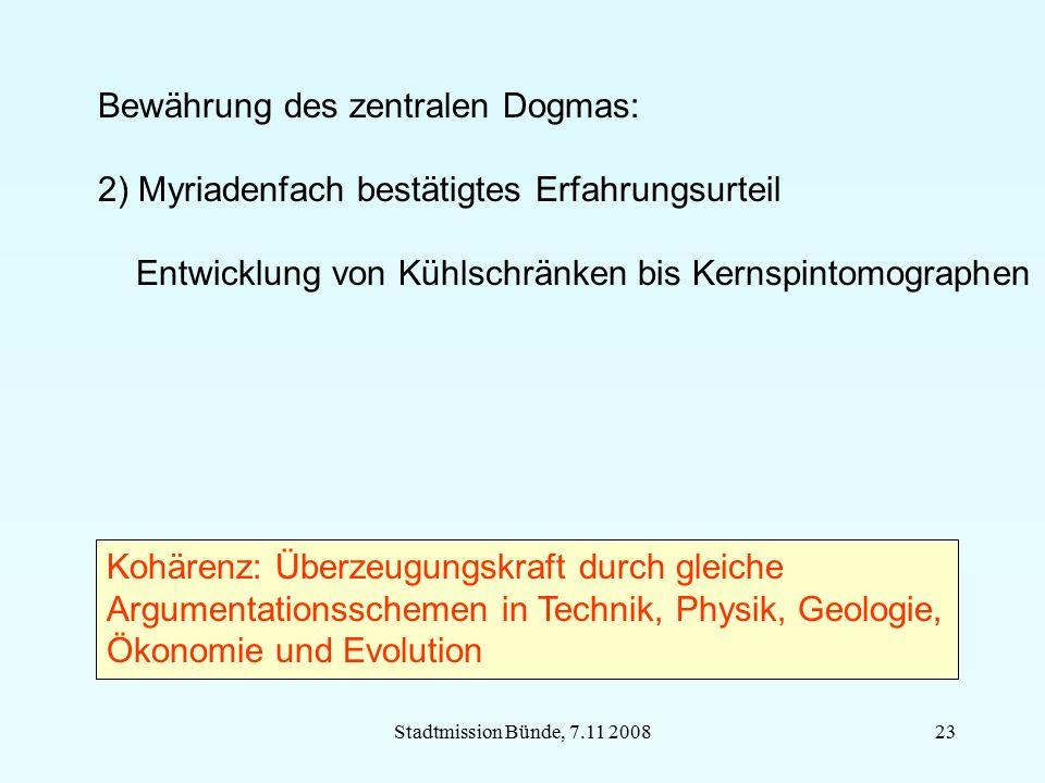 Stadtmission Bünde, 7.11 200823 Bewährung des zentralen Dogmas: 2) Myriadenfach bestätigtes Erfahrungsurteil Entwicklung von Kühlschränken bis Kernspi