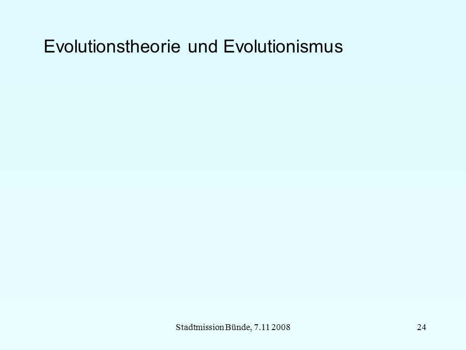 Stadtmission Bünde, 7.11 200824 Evolutionstheorie und Evolutionismus