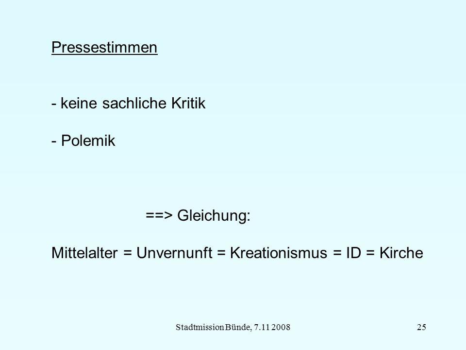 Stadtmission Bünde, 7.11 200825 Pressestimmen - keine sachliche Kritik - Polemik ==> Gleichung: Mittelalter = Unvernunft = Kreationismus = ID = Kirche