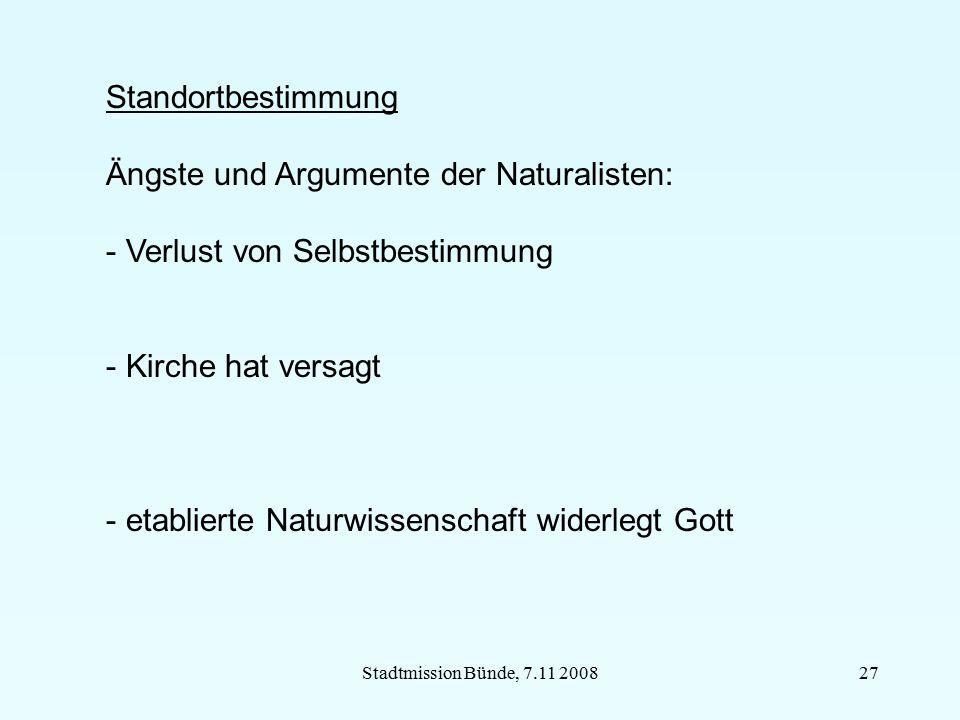 Stadtmission Bünde, 7.11 200827 Standortbestimmung Ängste und Argumente der Naturalisten: - Verlust von Selbstbestimmung - Kirche hat versagt - etabli