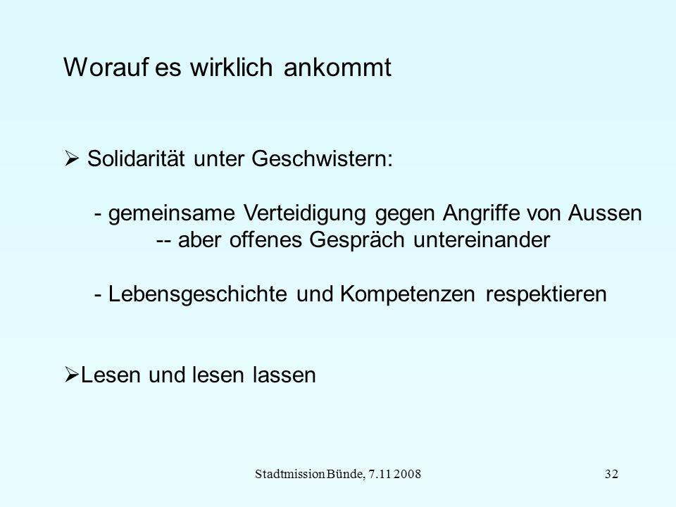 Stadtmission Bünde, 7.11 200832 Worauf es wirklich ankommt  Solidarität unter Geschwistern: - gemeinsame Verteidigung gegen Angriffe von Aussen -- ab