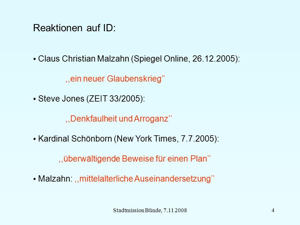 Stadtmission Bünde, 7.11 20084 Reaktionen auf ID: Claus Christian Malzahn (Spiegel Online, 26.12.2005):,,ein neuer Glaubenskrieg'' Steve Jones (ZEIT 3