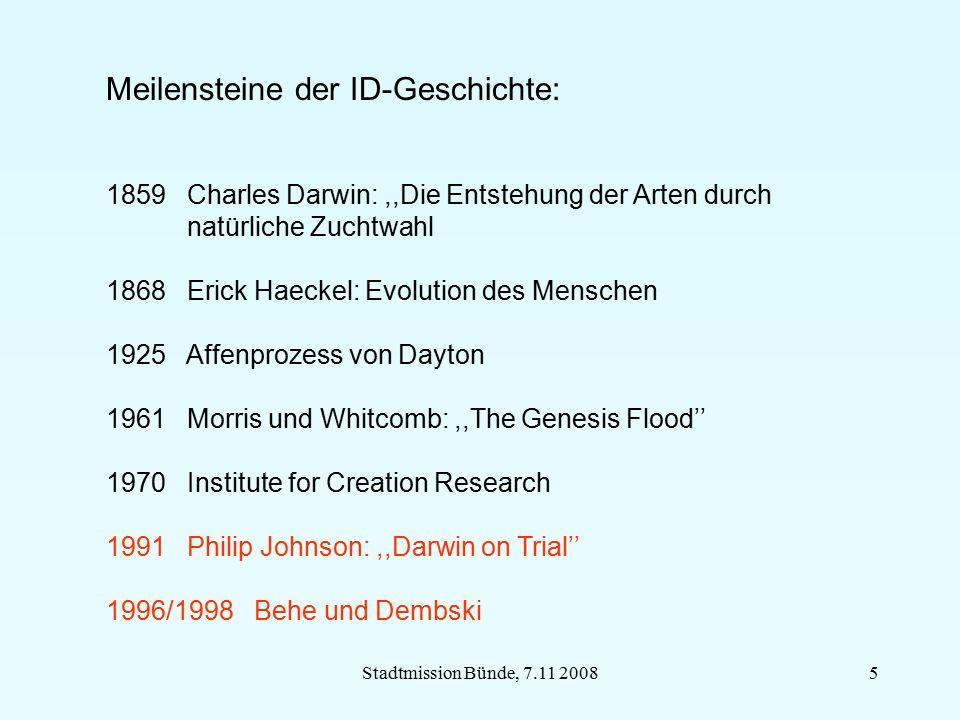Stadtmission Bünde, 7.11 20085 Meilensteine der ID-Geschichte: 1859 Charles Darwin:,,Die Entstehung der Arten durch natürliche Zuchtwahl 1868 Erick Ha