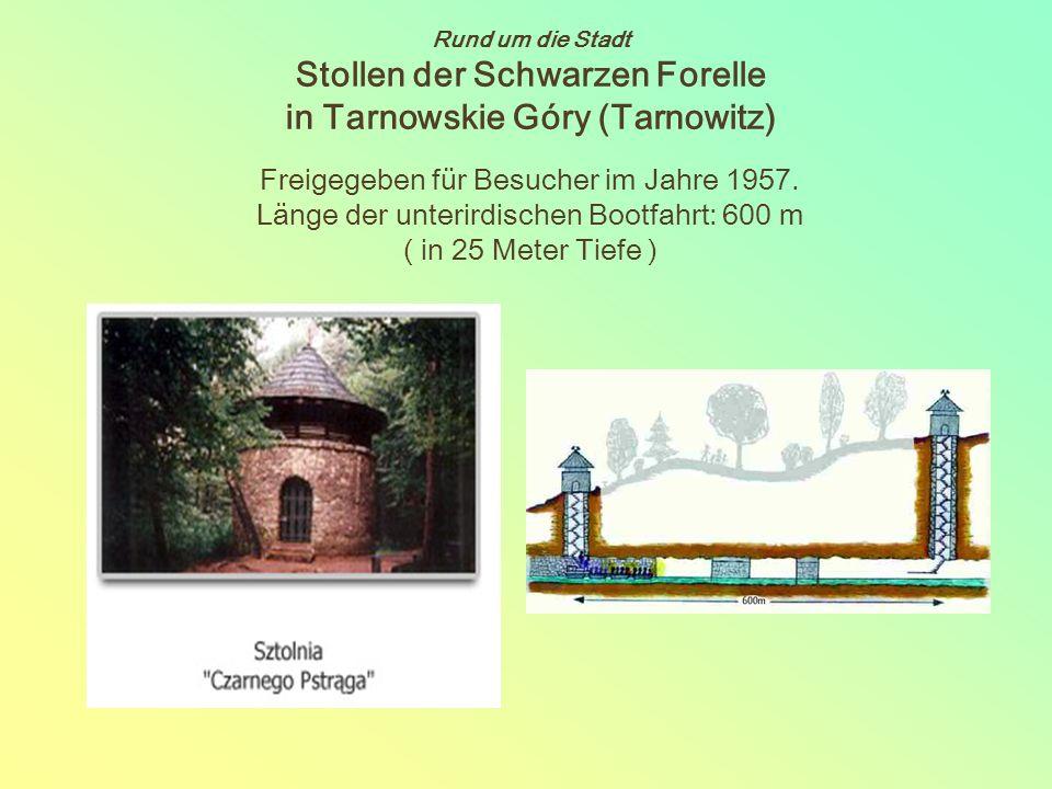 Rund um die Stadt Stollen der Schwarzen Forelle in Tarnowskie Góry (Tarnowitz) Freigegeben für Besucher im Jahre 1957.