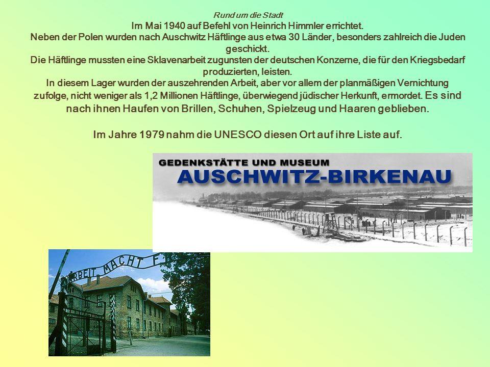 Rund um die Stadt Im Mai 1940 auf Befehl von Heinrich Himmler errichtet.