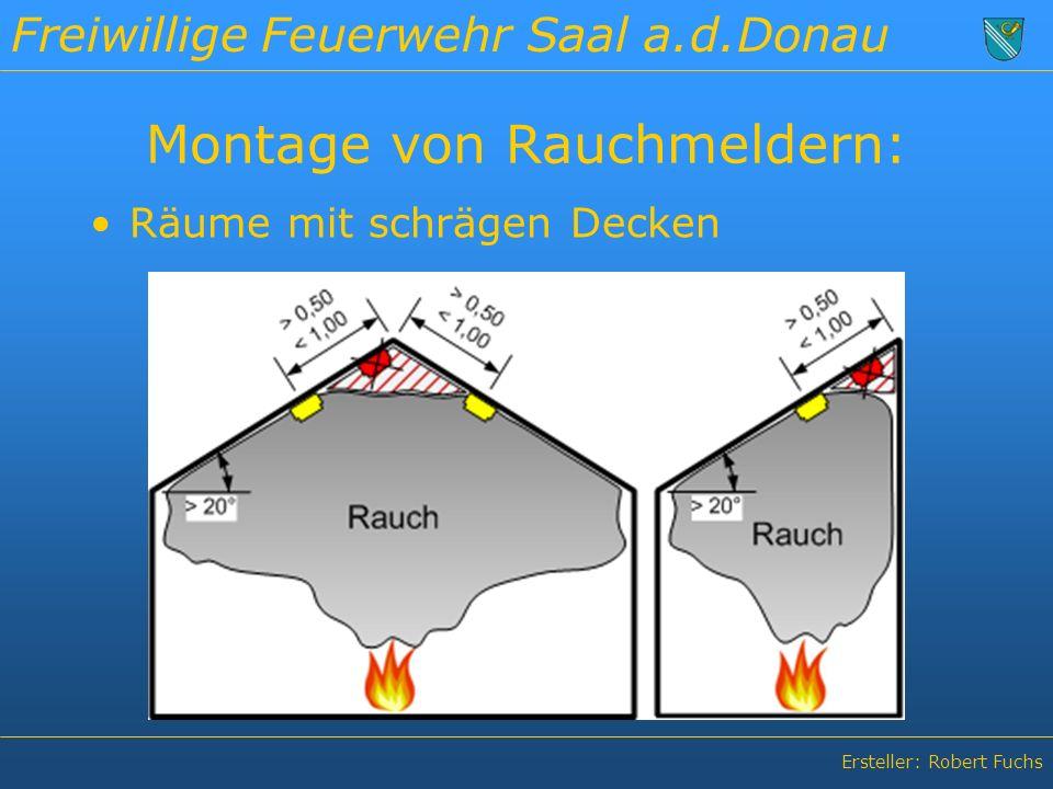 Freiwillige Feuerwehr Saal a.d.Donau Ersteller: Robert Fuchs Montage von Rauchmeldern: Räume mit schrägen Decken