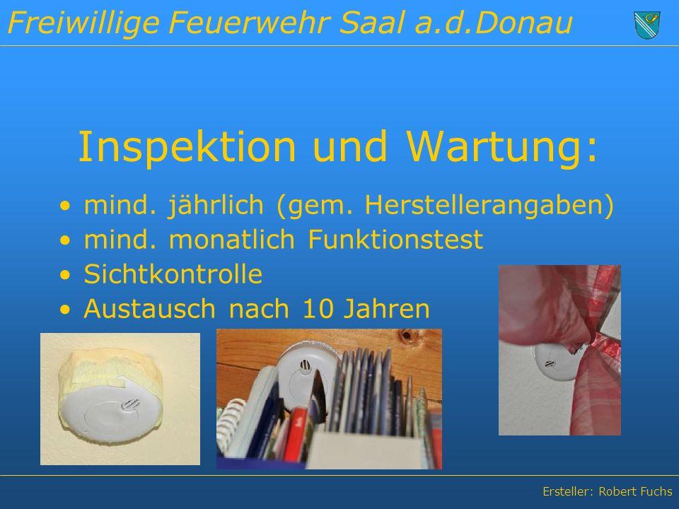 Freiwillige Feuerwehr Saal a.d.Donau Ersteller: Robert Fuchs Inspektion und Wartung: mind.