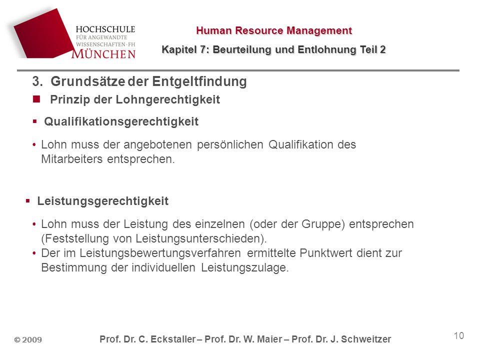 Human Resource Management Kapitel 7: Beurteilung und Entlohnung Teil 2 © 2009 Prof. Dr. C. Eckstaller – Prof. Dr. W. Maier – Prof. Dr. J. Schweitzer 1