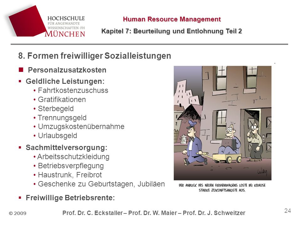 Human Resource Management Kapitel 7: Beurteilung und Entlohnung Teil 2 © 2009 Prof. Dr. C. Eckstaller – Prof. Dr. W. Maier – Prof. Dr. J. Schweitzer 2