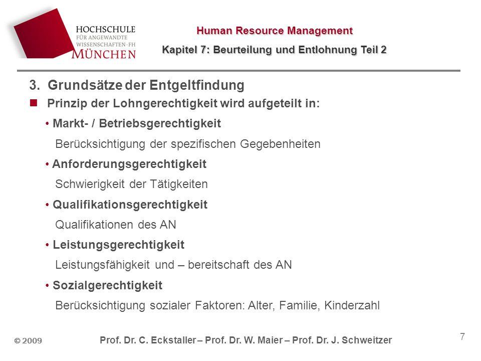 Human Resource Management Kapitel 7: Beurteilung und Entlohnung Teil 2 © 2009 Prof. Dr. C. Eckstaller – Prof. Dr. W. Maier – Prof. Dr. J. Schweitzer 7