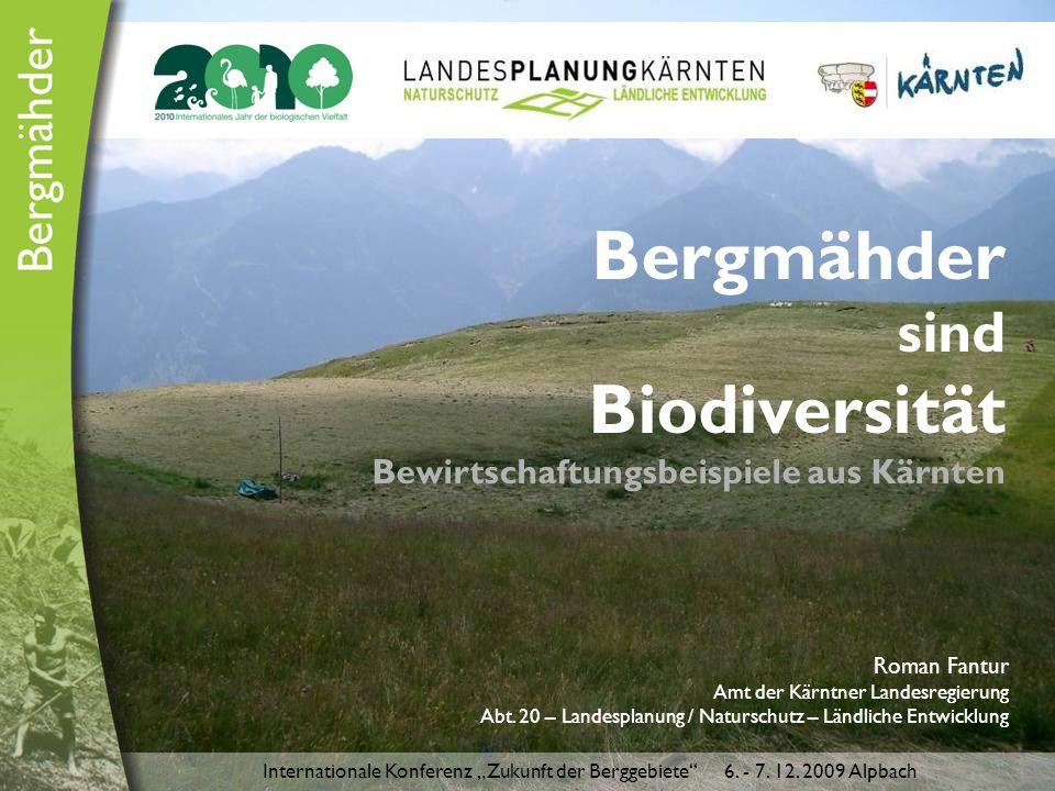 Bergmähder sind Biodiversität Bewirtschaftungsbeispiele aus Kärnten Roman Fantur Amt der Kärntner Landesregierung Abt.