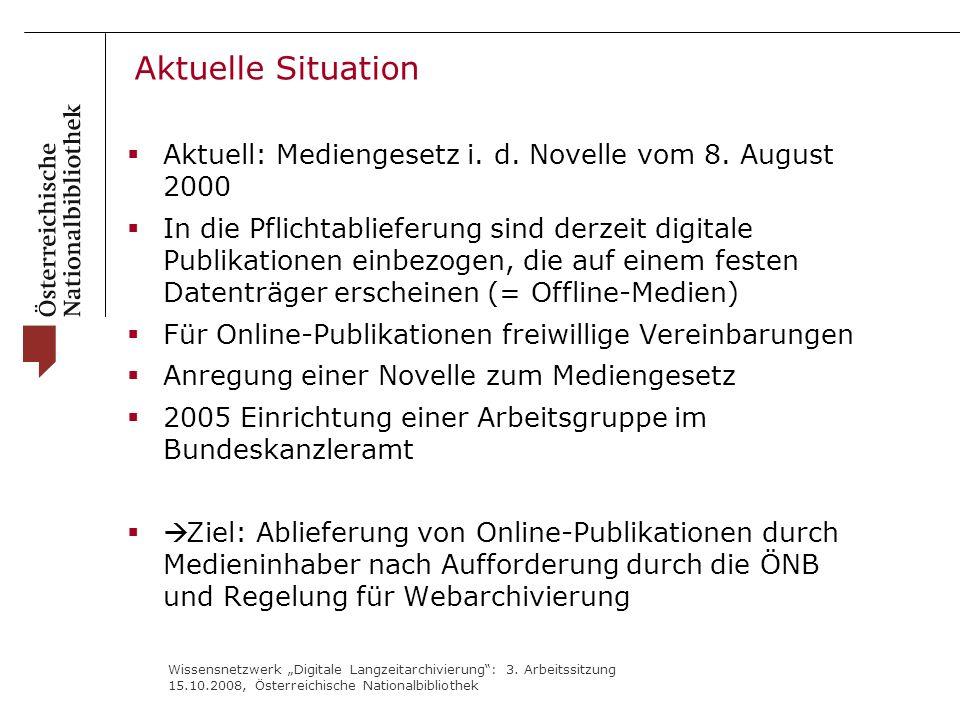 """Wissensnetzwerk """"Digitale Langzeitarchivierung"""": 3. Arbeitssitzung 15.10.2008, Österreichische Nationalbibliothek Aktuelle Situation  Aktuell: Medien"""