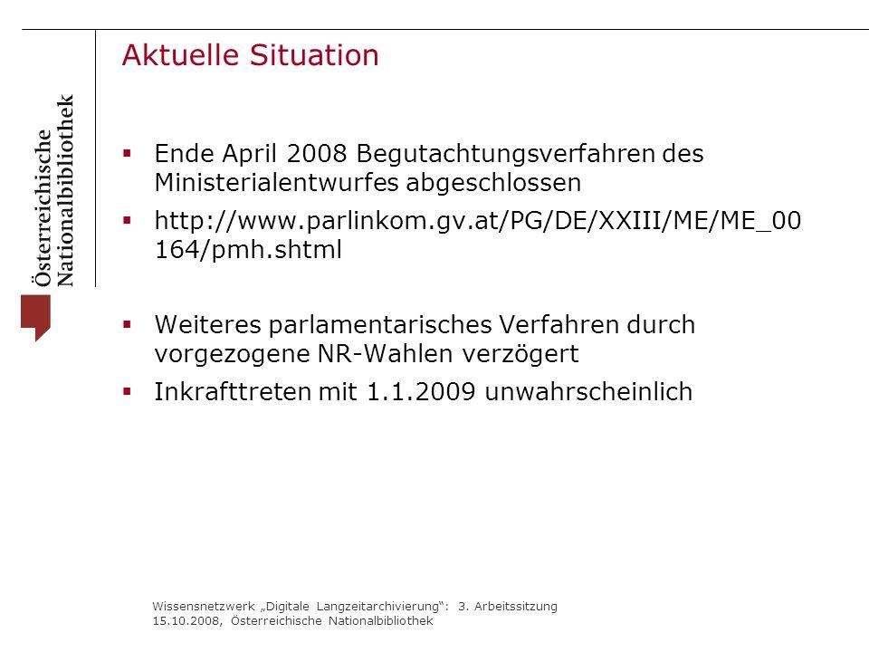 """Wissensnetzwerk """"Digitale Langzeitarchivierung"""": 3. Arbeitssitzung 15.10.2008, Österreichische Nationalbibliothek Aktuelle Situation  Ende April 2008"""