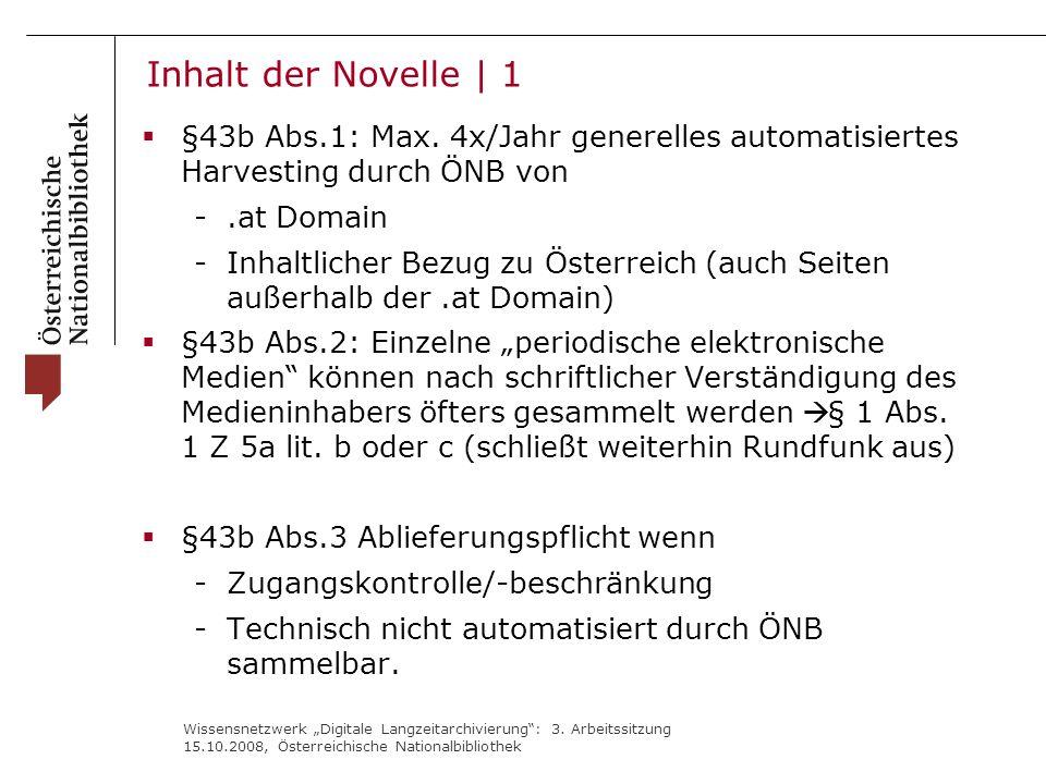 """Wissensnetzwerk """"Digitale Langzeitarchivierung"""": 3. Arbeitssitzung 15.10.2008, Österreichische Nationalbibliothek  §43b Abs.1: Max. 4x/Jahr generelle"""