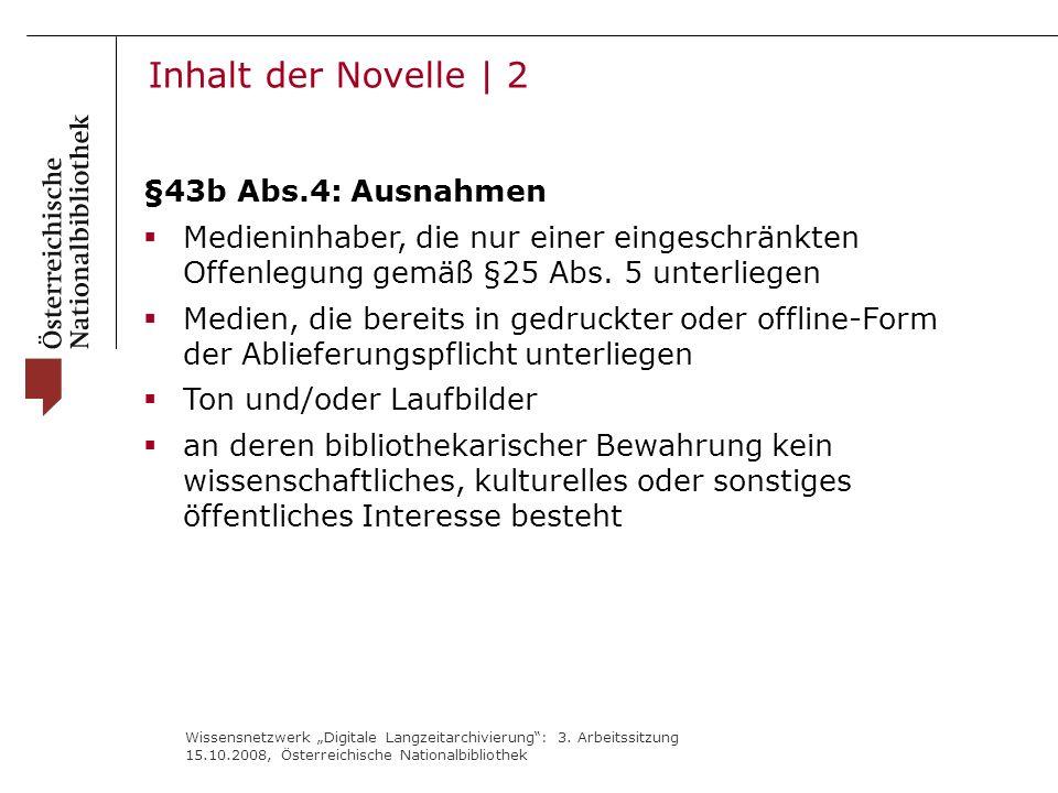 """Wissensnetzwerk """"Digitale Langzeitarchivierung"""": 3. Arbeitssitzung 15.10.2008, Österreichische Nationalbibliothek §43b Abs.4: Ausnahmen  Medieninhabe"""