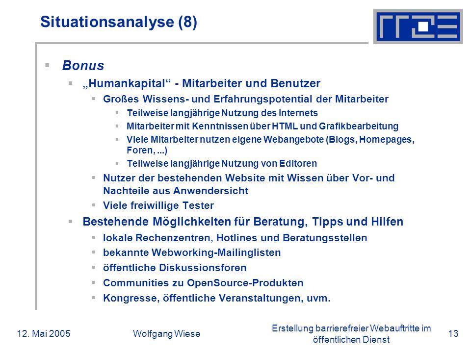 """Erstellung barrierefreier Webauftritte im öffentlichen Dienst 12. Mai 2005Wolfgang Wiese13 Situationsanalyse (8)  Bonus  """"Humankapital"""" - Mitarbeite"""