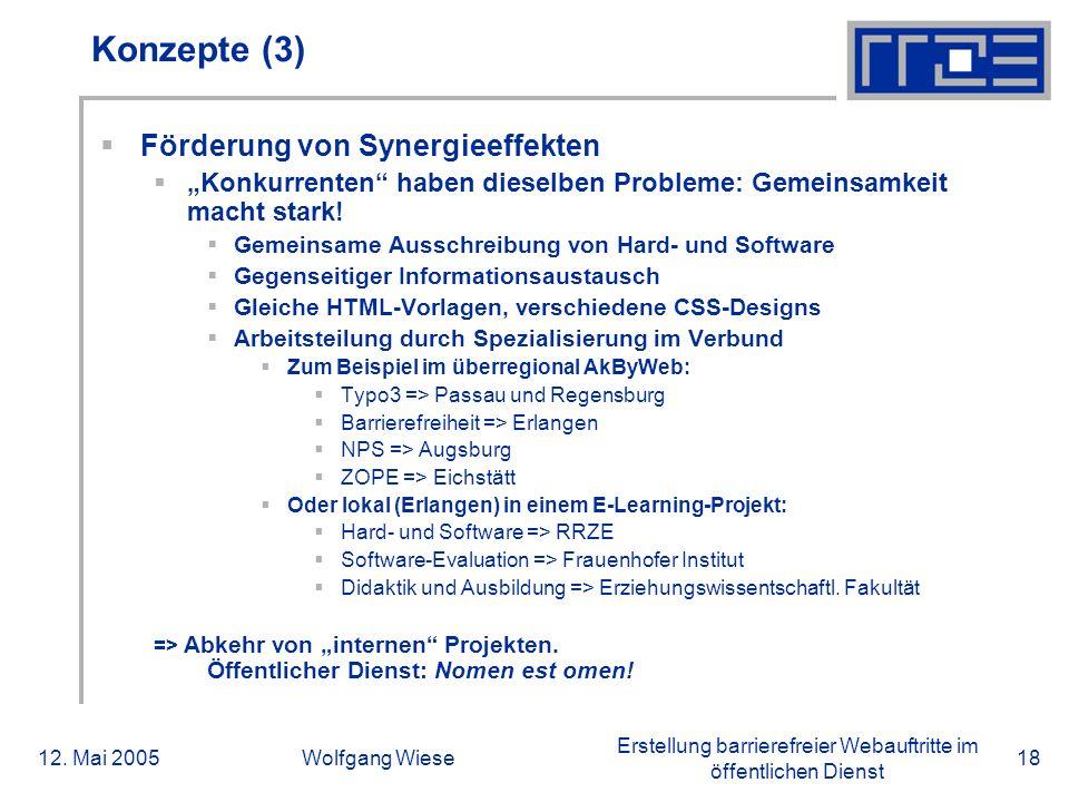 """Erstellung barrierefreier Webauftritte im öffentlichen Dienst 12. Mai 2005Wolfgang Wiese18 Konzepte (3)  Förderung von Synergieeffekten  """"Konkurrent"""