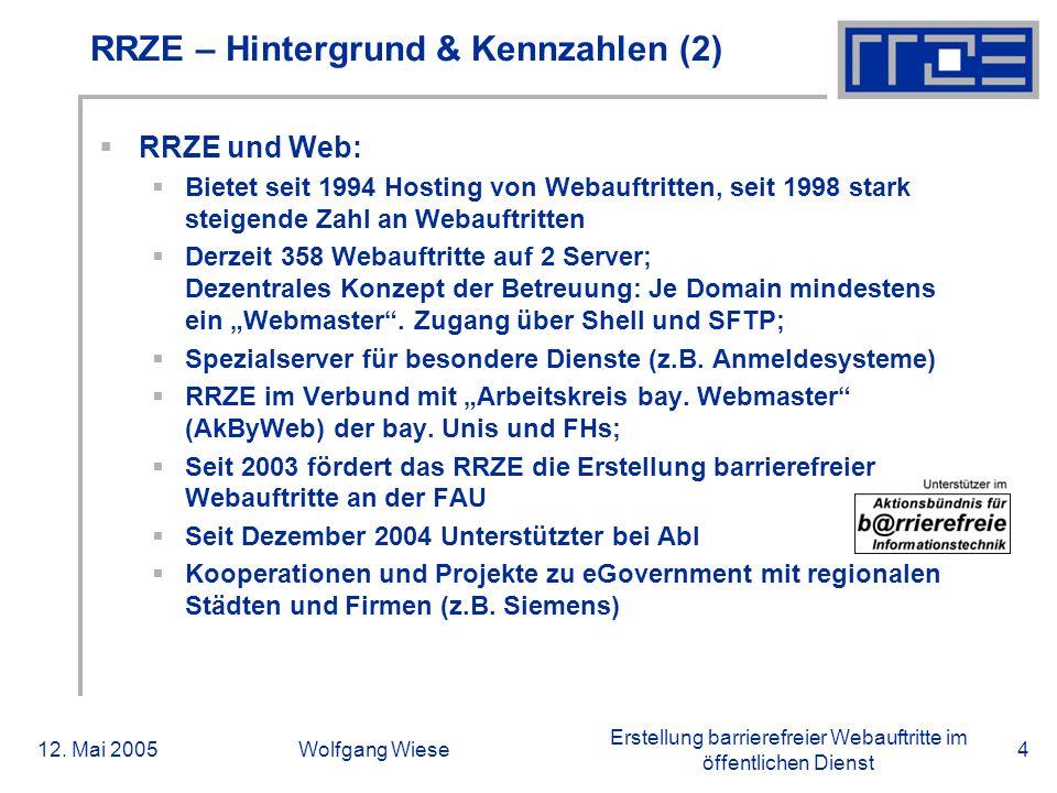 Erstellung barrierefreier Webauftritte im öffentlichen Dienst 12. Mai 2005Wolfgang Wiese4 RRZE – Hintergrund & Kennzahlen (2)  RRZE und Web:  Bietet