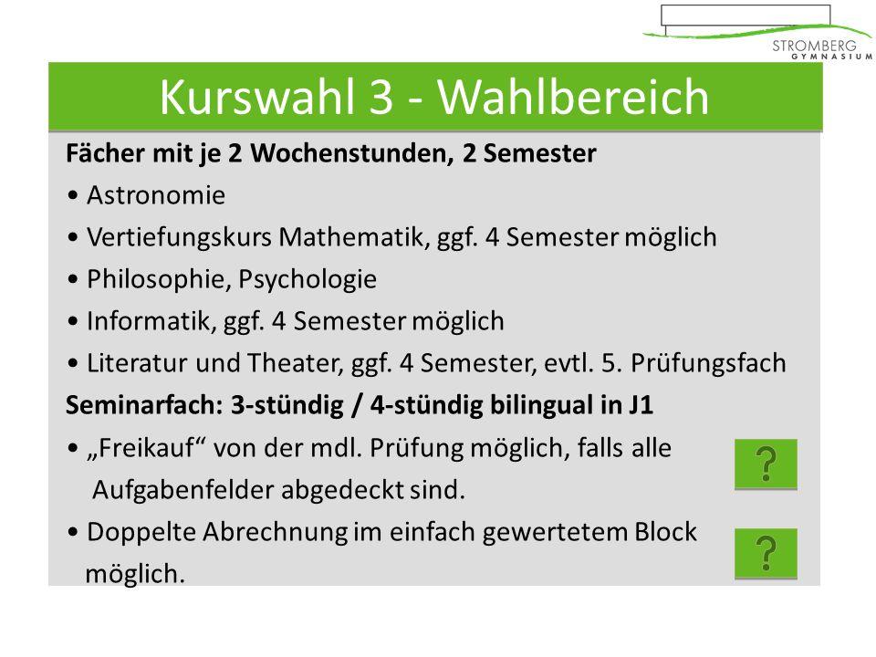 Fächer mit je 2 Wochenstunden Religion/Ethik (keine Abrechnungspflicht) Geschichte (Abrechnungspflicht) Geographie (J1.2 + J2.1) und Gemeinschaftskunde (J1.1 + J2.2); (Abrechnungspflicht) Mu oder Bk (Abrechnung nur 2 Halbj.) 2 Naturwissenschaften (Abrechnungspflicht) Sport (keine Abrechnungspflicht) Kurswahl 2 - Pflichtbereich