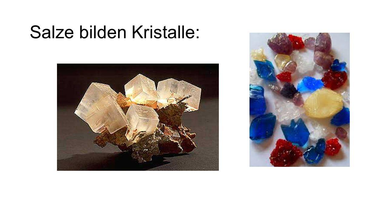 Salze bilden Kristalle: