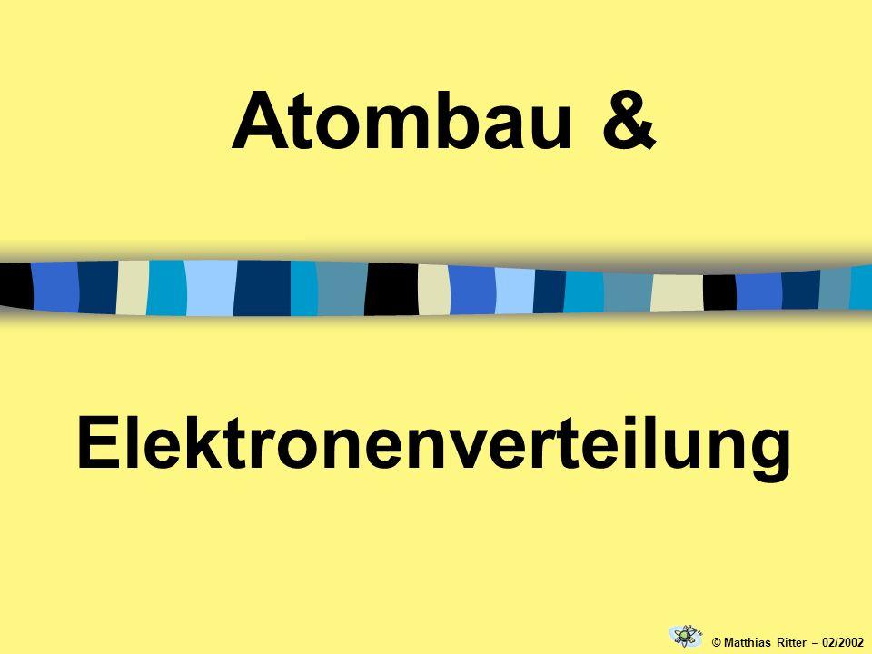 Elektronenverteilung Atombau & © Matthias Ritter – 02/2002