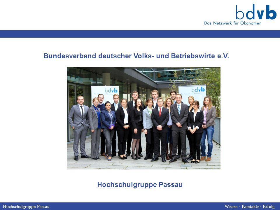 Hochschulgruppe Passau Wissen  Kontakte  Erfolg Bundesverband deutscher Volks- und Betriebswirte e.V.